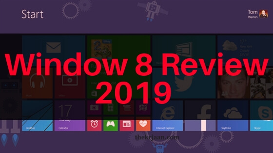 Windows 8 |  Review Of Windows 8 |2019