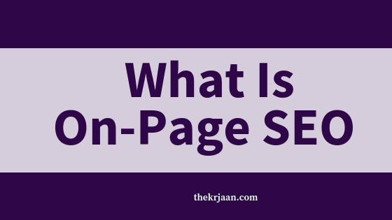 On-Page SEO | What Is On-Page SEO | Importance Of On-Page SEO