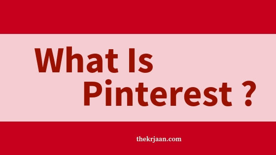 What Is Pinterest | How Does It Work | All About Pinterest