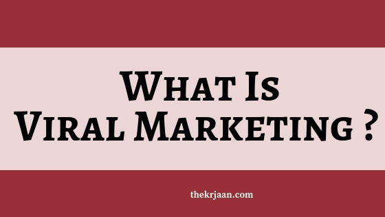 What Is Viral Marketing | How It Help The Businesses