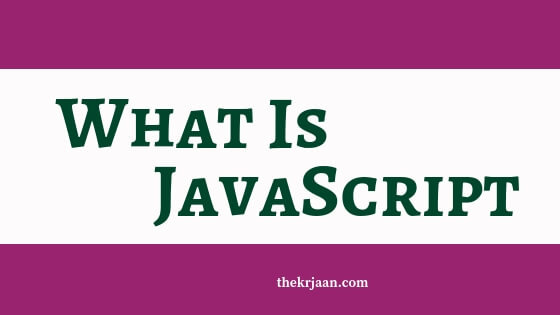 What Is JavaScript | How Does It Work | Basics Of JavaScript