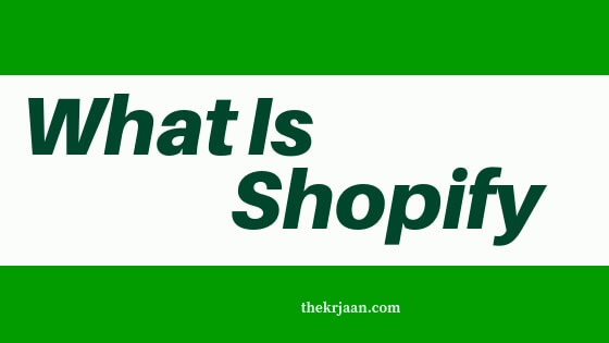 What Is Shopify | How Does Shopify Work | All About Shopify