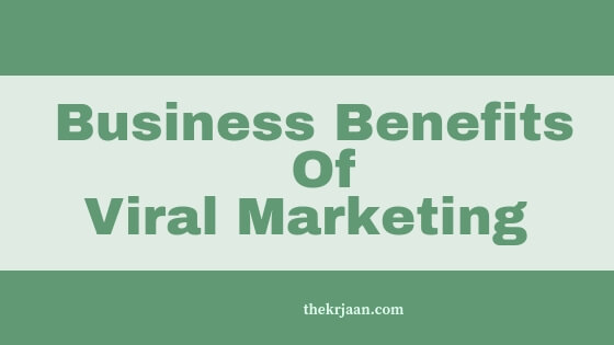 #Benefits Of Viral Marketing | Why We Use It For Business