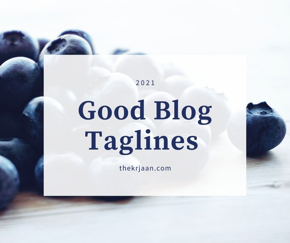 Good Blog Taglines With Strategies and Examples